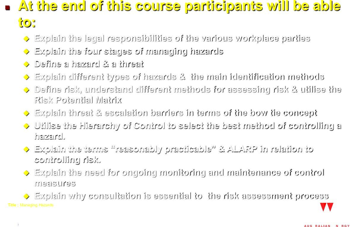  At the end of this course participants will be able to:  Explain the legal