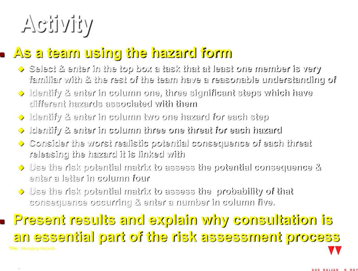 Activity As a team using the hazard form   Select & enter in the top
