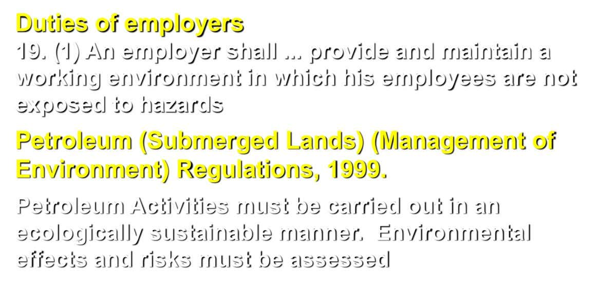 Duties of employers 19. (1) An employer shall ... provide and maintain a working environment in