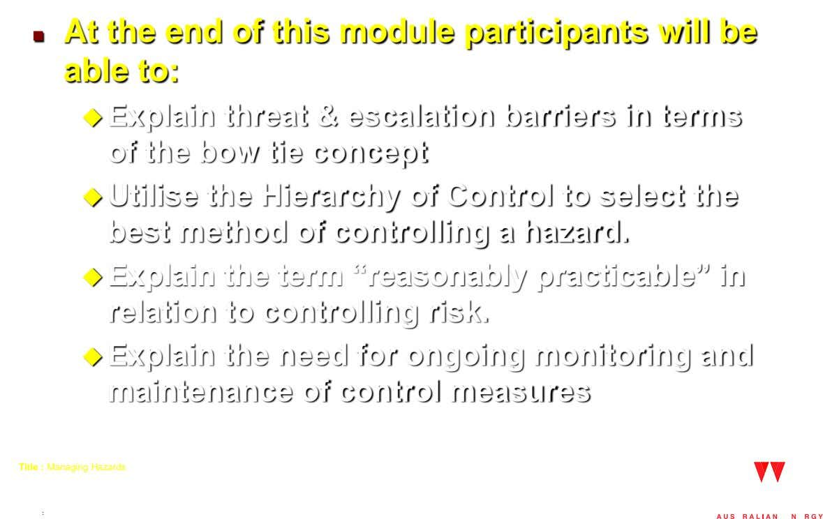 At the end of this module participants will be  able to:  Explain threat &