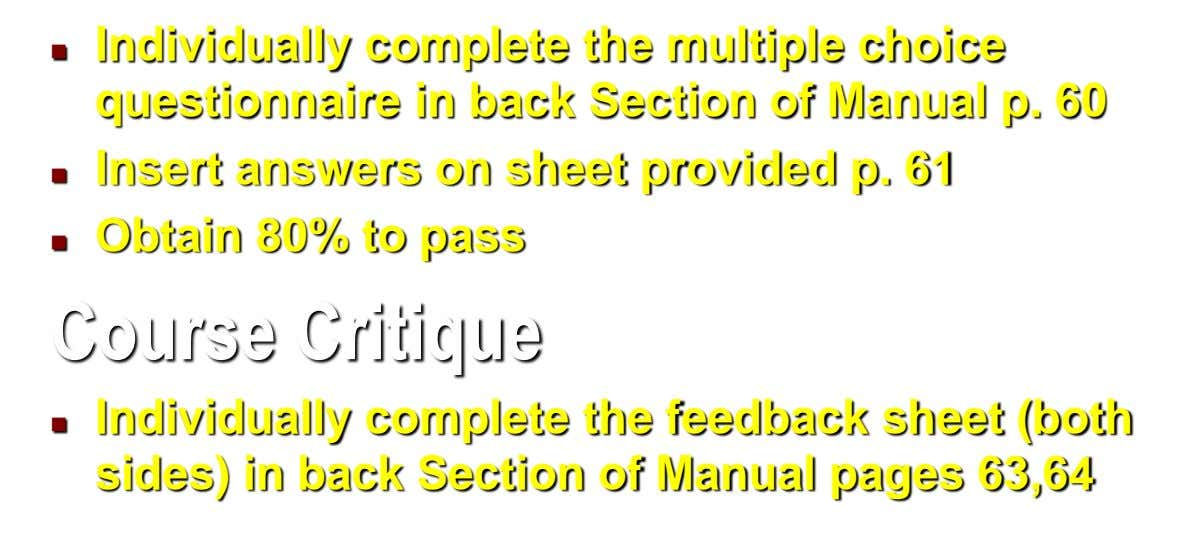 Individually complete the multiple choice  questionnaire in back Section of Manual p. 60 Insert answers