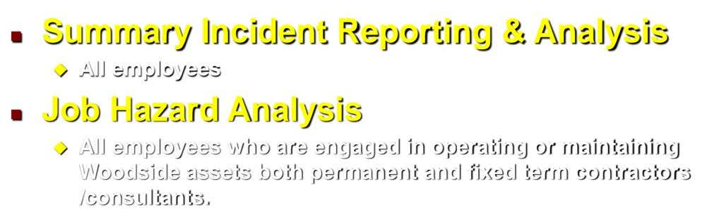 Summary Incident Reporting & Analysis   All employees Job Hazard Analysis   All employees