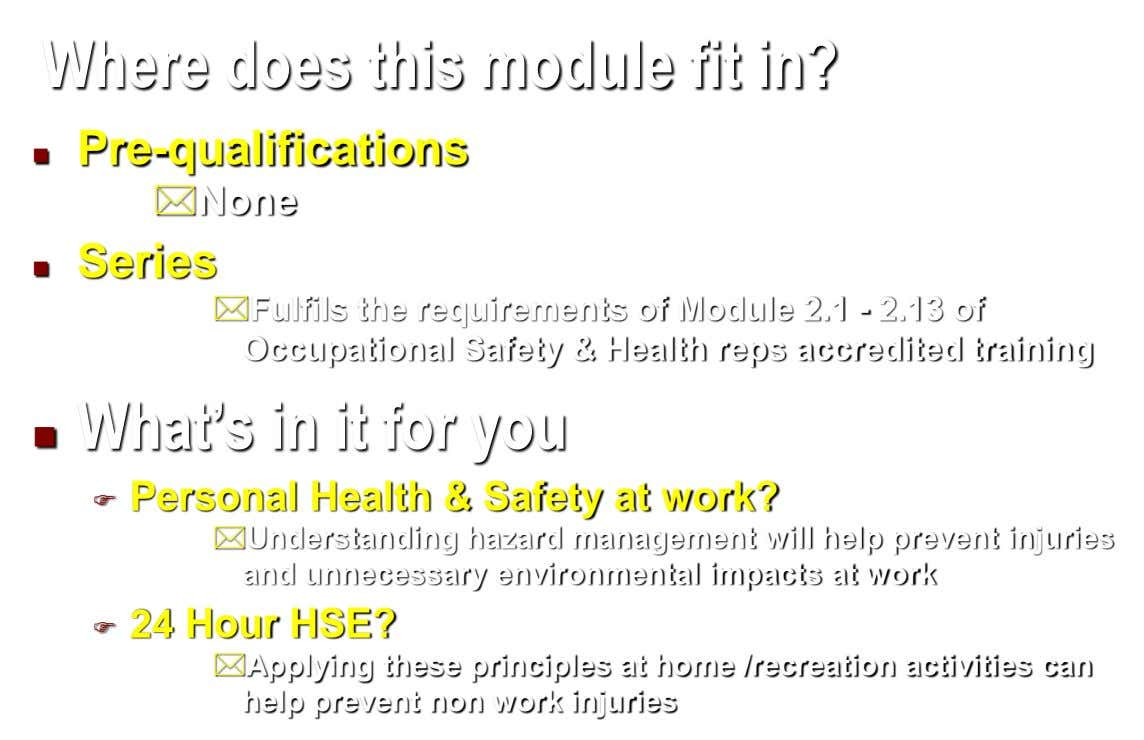 Where does this module fit in? Pre-qualifications  None Series  Fulfils the requirements of Module