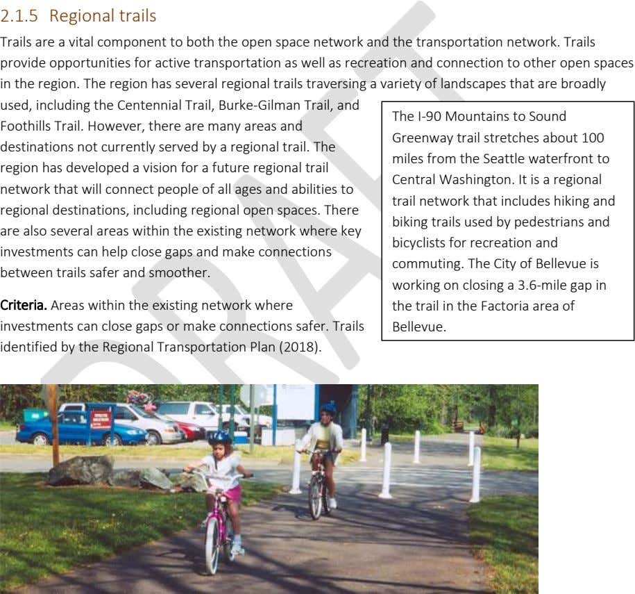 2.1.5 Regional trails Trails are a vital component to both the open space network and