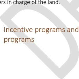 land. 3.1.3 Incentive programs and stewardship programs In many cases, leaving open space lands in private