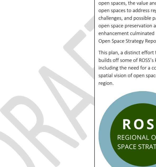 a coordinated, spatial vision of open space in the region. Open space is critical natural infrastructure