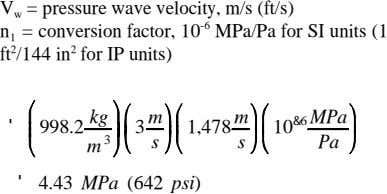 V = pressure wave velocity, m/s (ft/s) w -6 n 1 = conversion factor, 10