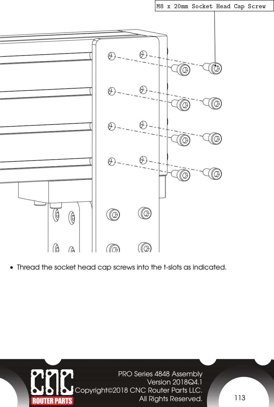 • Thread the socket head cap screws into the t-slots as indicated. PRO Series 4848