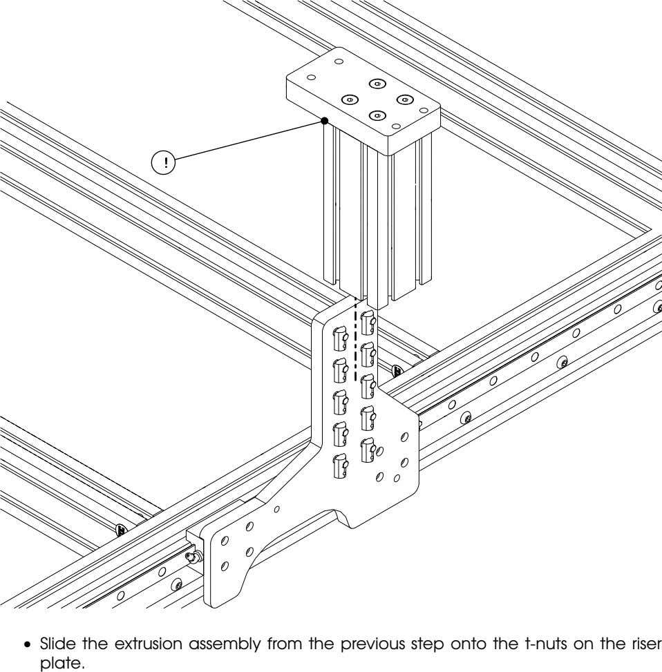 • Slide the extrusion assembly from the previous step onto the t-nuts on the riser