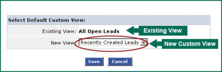 click on the New View drop-down list. 4. Click on Save . Note: The custom view