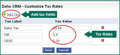Label and Tax Value fields respectively. 4. Click Save . To use Tax Rates 1. Click