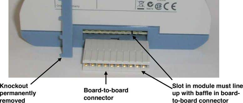 Knockout Board-to-board permanently connector removed Slot in module must line up with baffle in board-