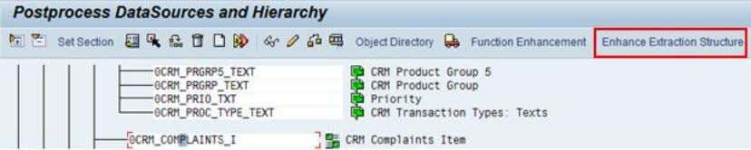 carried out from RSA6 for the data source 0CRM_COMPLAINTS_I. Figure 62: Enhancement of data source for