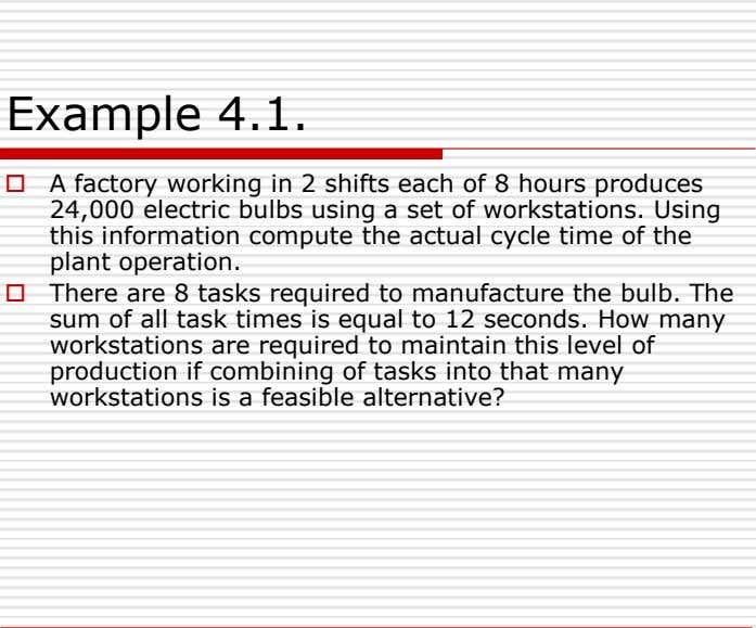 Example 4.1.  A factory working in 2 shifts each of 8 hours produces 24,000