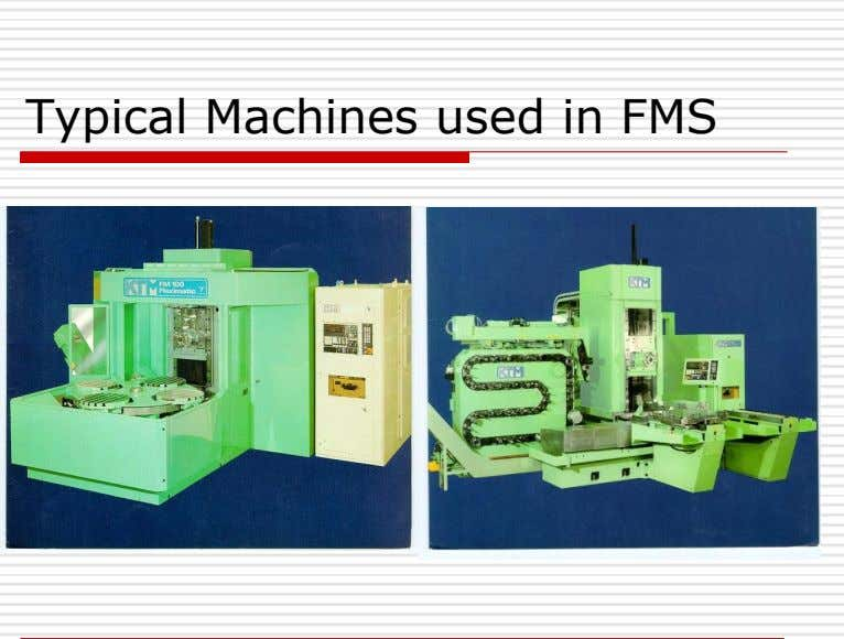Typical Machines used in FMS