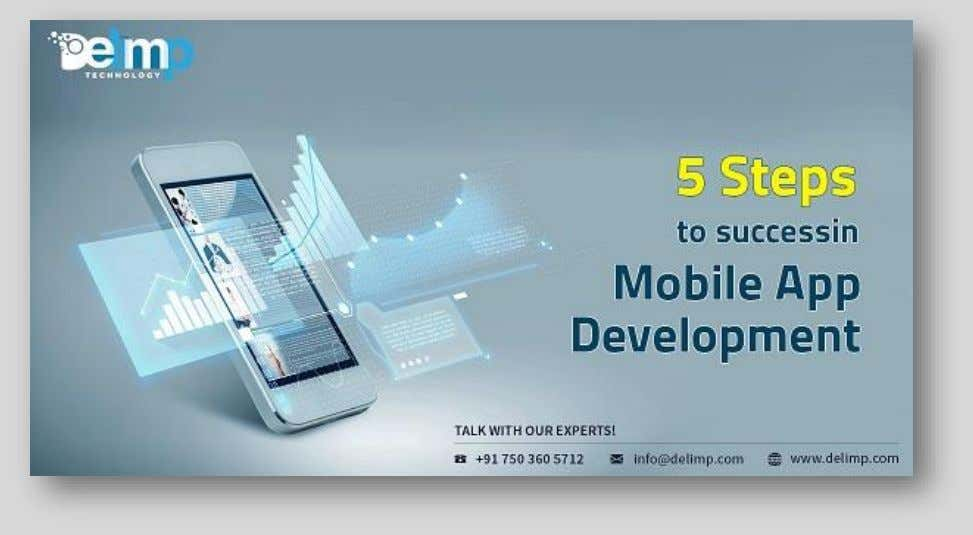 5 Steps to Success in Mobile App Development How to Create a Successful Mobile Application? Do