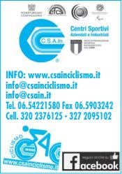 INFO: www.csainciclismo.it info@csainciclismo.it info@csain.it Tel. 06.54221580 Fax 06.5903242 Cell. 320 2376125 - 327