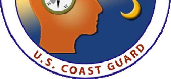 COAST GUARD GUIDE FOR MANAGING CREW ENDURANCE RISK FACTORS Version 2.1 U.S. Coast Guard Research &