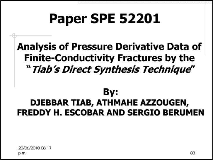 "Paper SPE 52201 Analysis of Pressure Derivative Data of Finite-Conductivity Fractures by the ""Tiab's Direct"