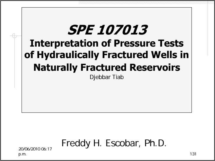 SPE 107013 Interpretation of Pressure Tests of Hydraulically Fractured Wells in Naturally Fractured Reservoirs
