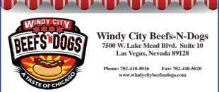 Windy City Beefs-N-Dogs 7500 W. Lake Mead Blvd. Suite 10 Las Vegas, Nevada 89128 Phone: