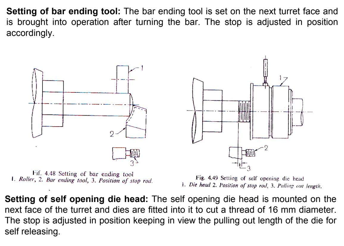 Setting of bar ending tool: The bar ending tool is set on the next turret face