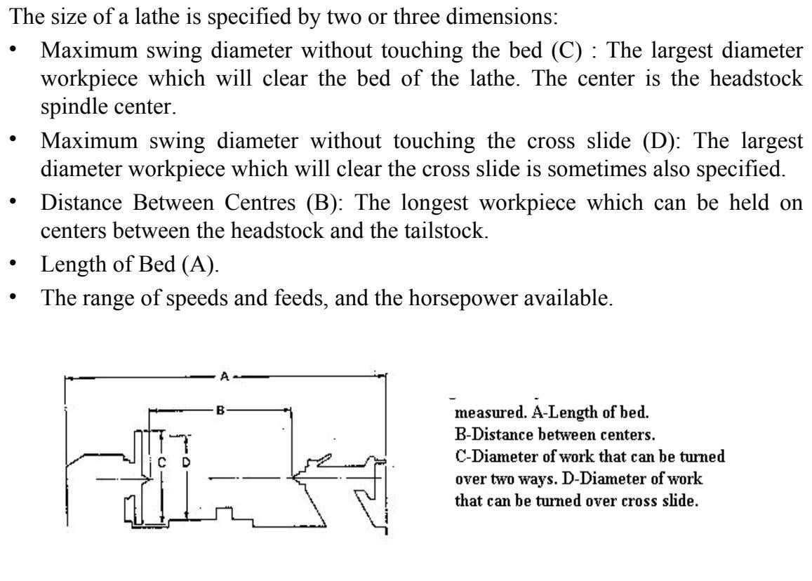 The size of a lathe is specified by two or three dimensions: • Maximum swing diameter