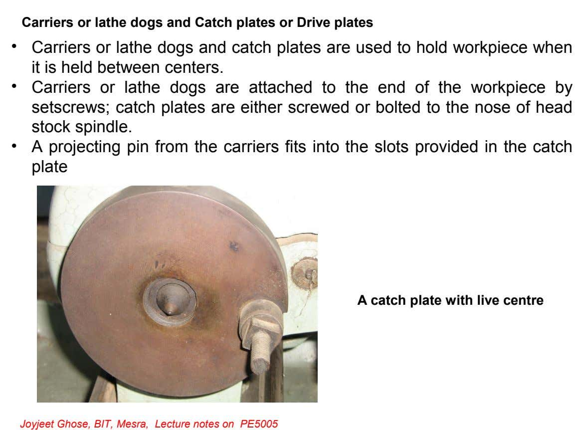 Carriers or lathe dogs and Catch plates or Drive plates • Carriers or lathe dogs and
