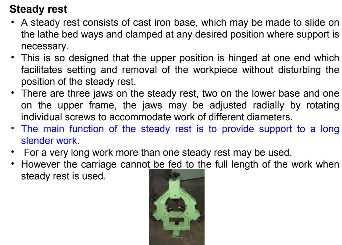Steady rest • A steady rest consists of cast iron base, which may be made to