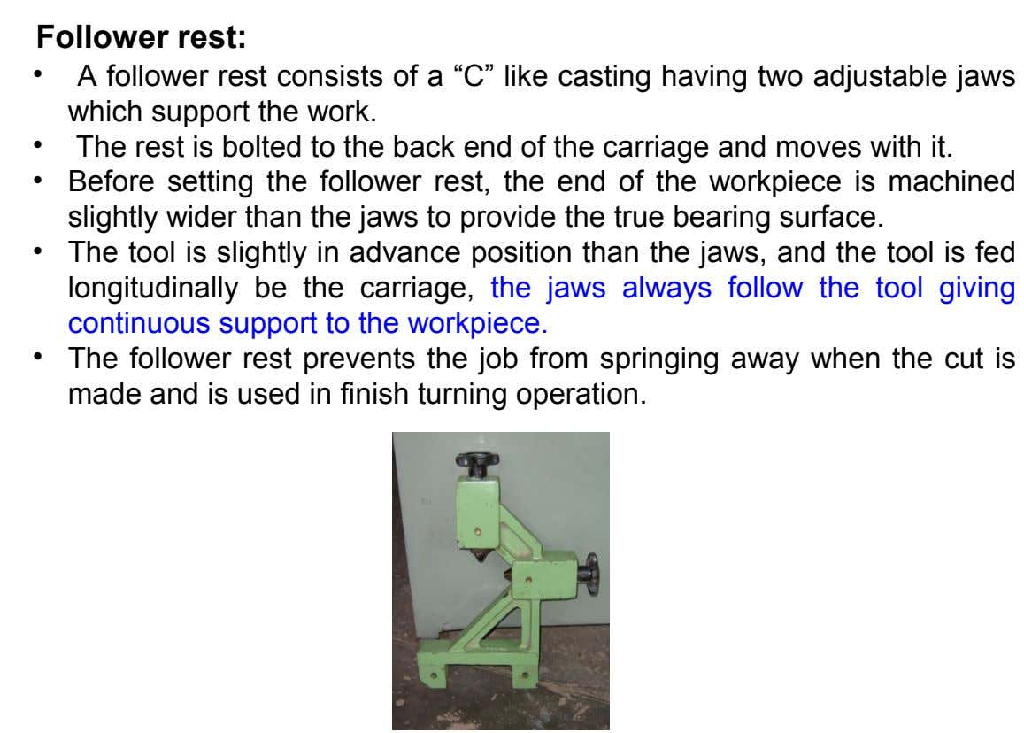 "Follower rest: • A follower rest consists of a ""C"" like casting having two adjustable jaws"