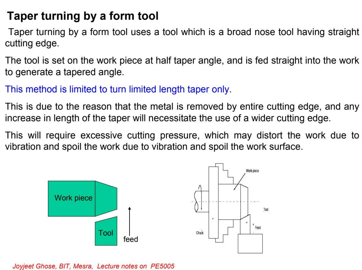 Taper turning by a form tool Taper turning by a form tool uses a tool which