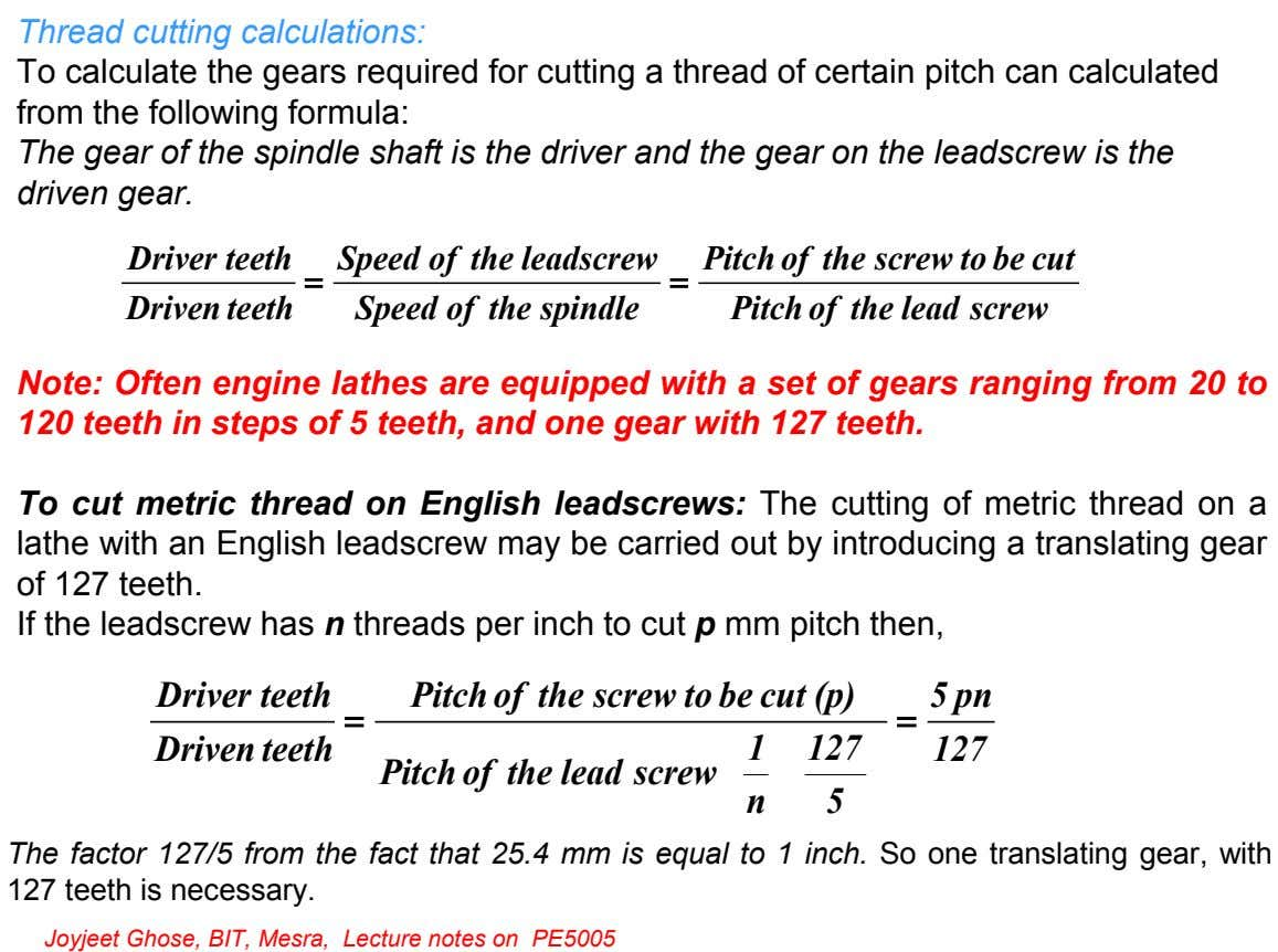 Thread cutting calculations: To calculate the gears required for cutting a thread of certain pitch can