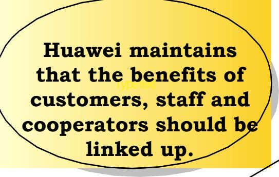 Huawei maintains that the benefits of Typetext customers, staff and cooperators should be linked up.