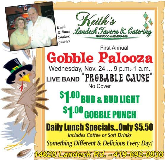 Keith & Rana Yonker, First Annual owners Gobble Palooza Wednesday, Nov. 24 9 p.m.-1 a.m.