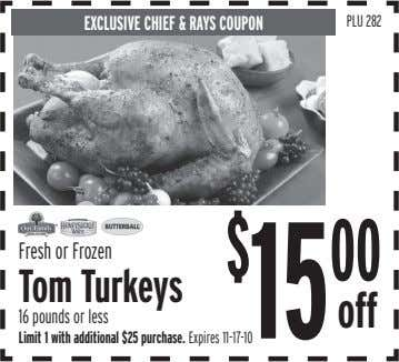 EXCLUSIVE CHIEF & RAYS COUPON PLU 282 $ Fresh or Frozen 15 00 Tom Turkeys