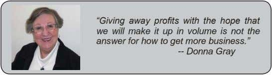 """Giving away profits with the hope that we will make it up in volume is"
