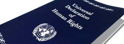 and subsequent human rights treaties that it has ratified. Universal Declaration of Human Rights These human