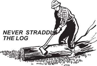 NEVER STRADDLE THE LOG