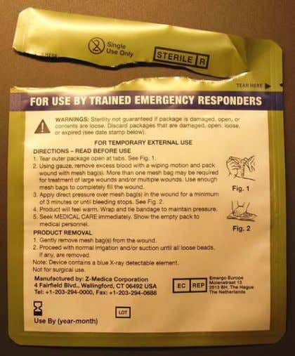 are on the back of package for emergency room staff. 16 Z-Medica Corporation 4 Fairfield Blvd.,
