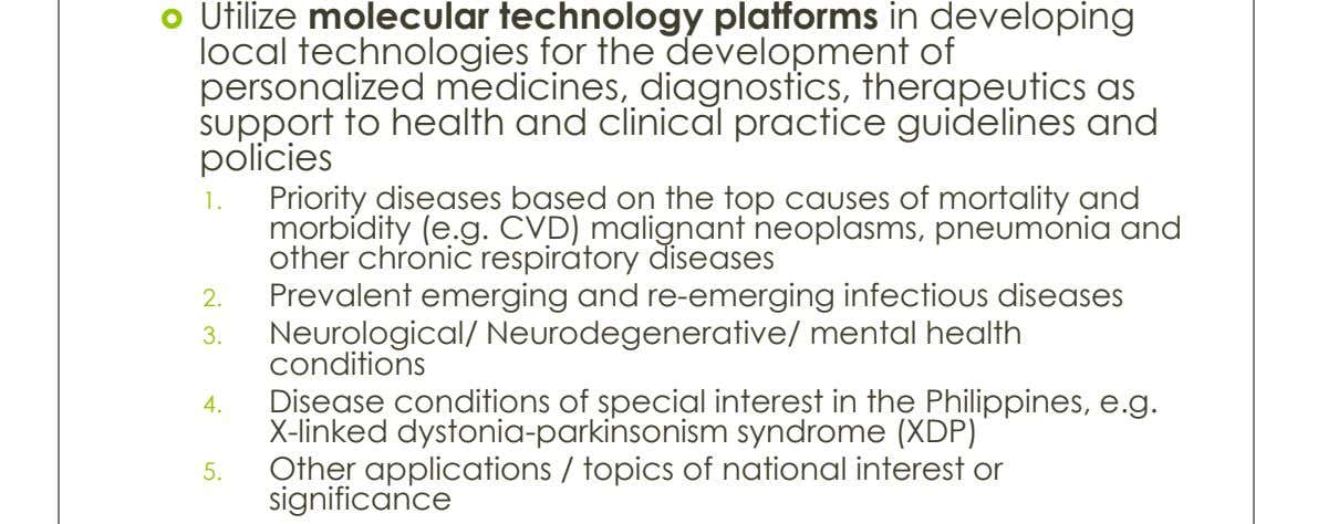  Utilize molecular technology platforms in developing local technologies for the development of personalized medicines, diagnostics,