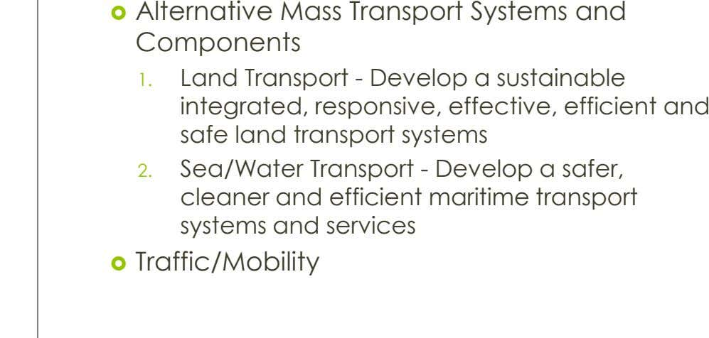  Alternative Mass Transport Systems and Components 1. Land Transport - Develop a sustainable integrated, responsive,
