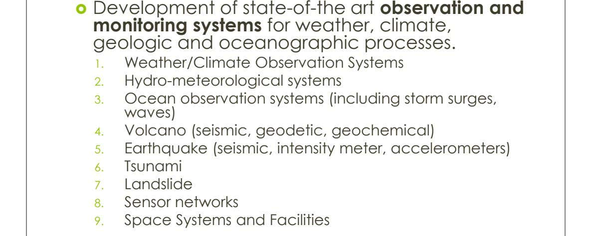  Development of state-of-the art observation and monitoring systems for weather, climate, geologic and oceanographic processes.