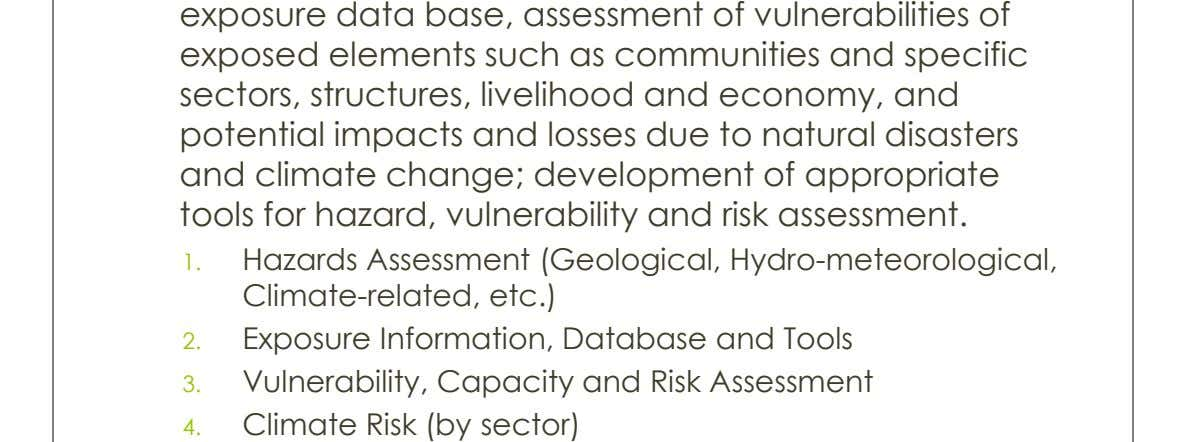 exposure data base, assessment of vulnerabilities of exposed elements such as communities and specific sectors, structures,