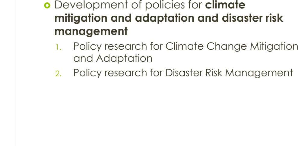  Development of policies for climate mitigation and adaptation and disaster risk management 1. Policy research