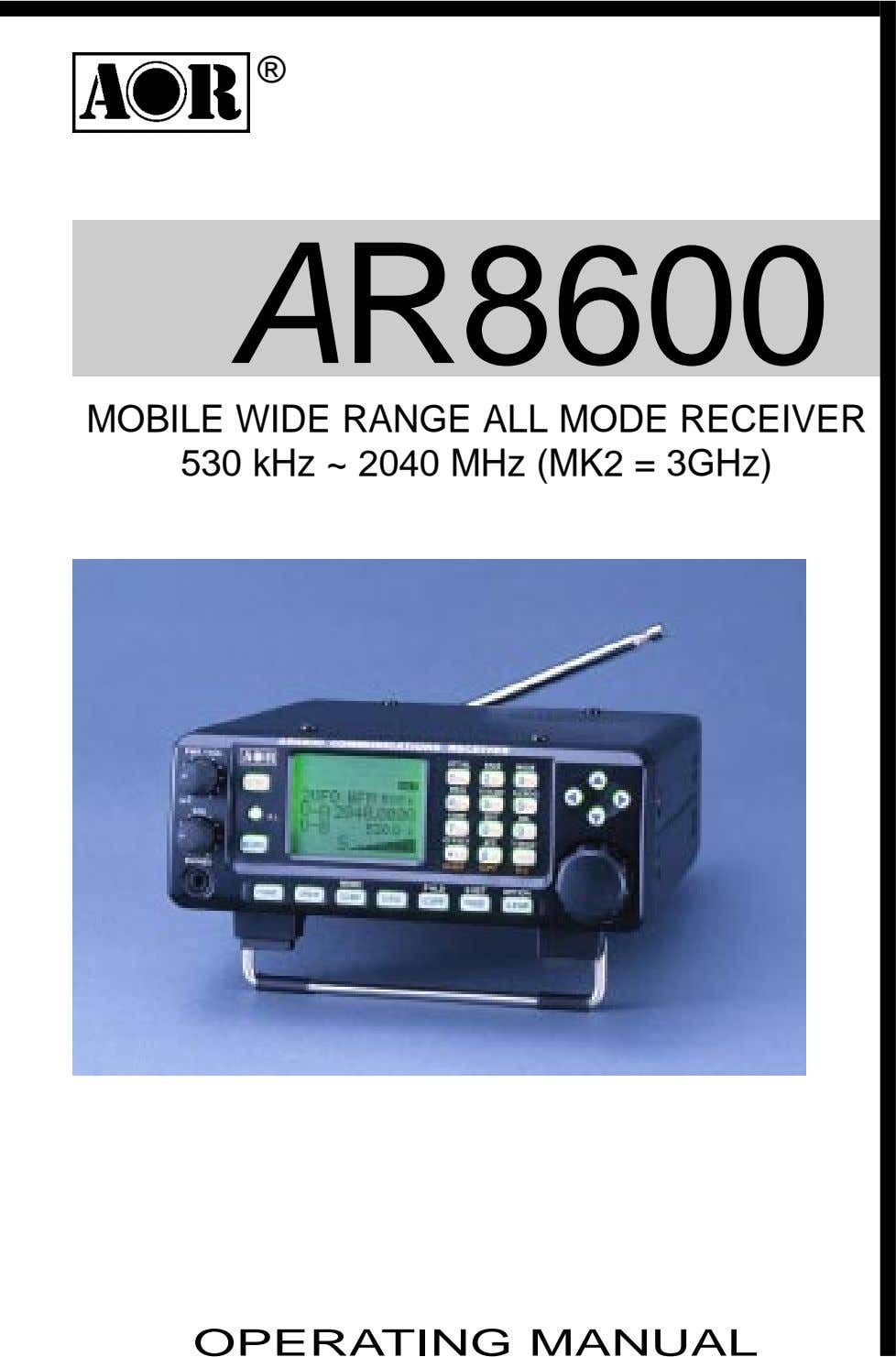 ® AR8600 MOBILE WIDE RANGE ALL MODE RECEIVER 530 kHz ~ 2040 MHz (MK2 =