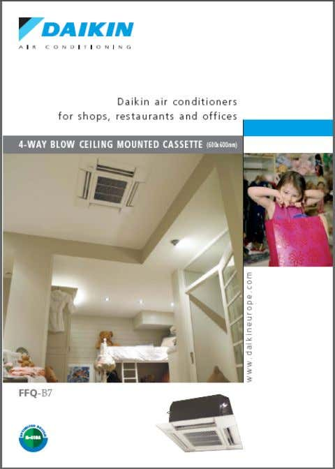 Daikin Air Conditioning Daikin air conditioners for shops, restaurants and offices. 4-WAY BLOW CEILING MOUNTED