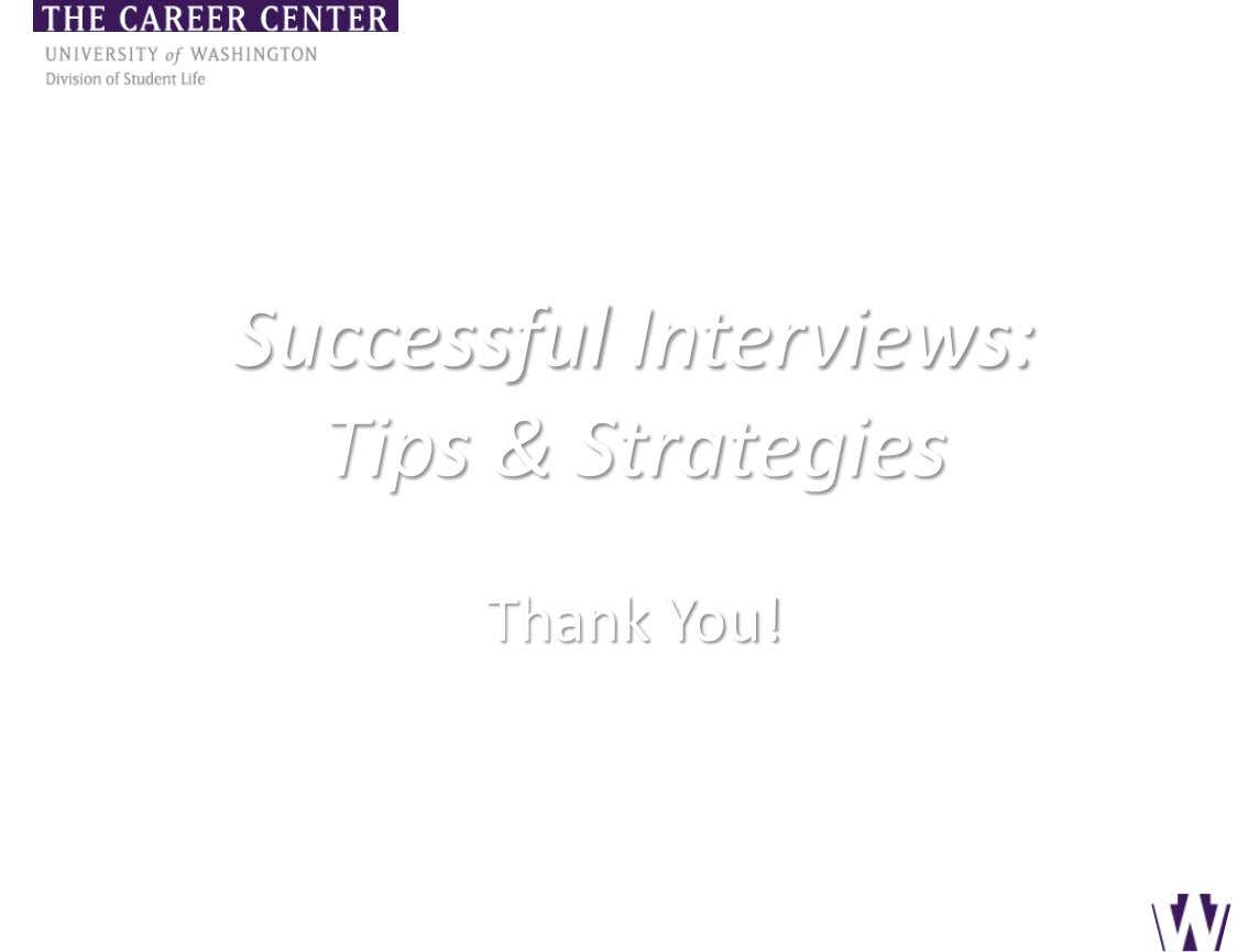 Successful Interviews: Tips & Strategies Thank You!