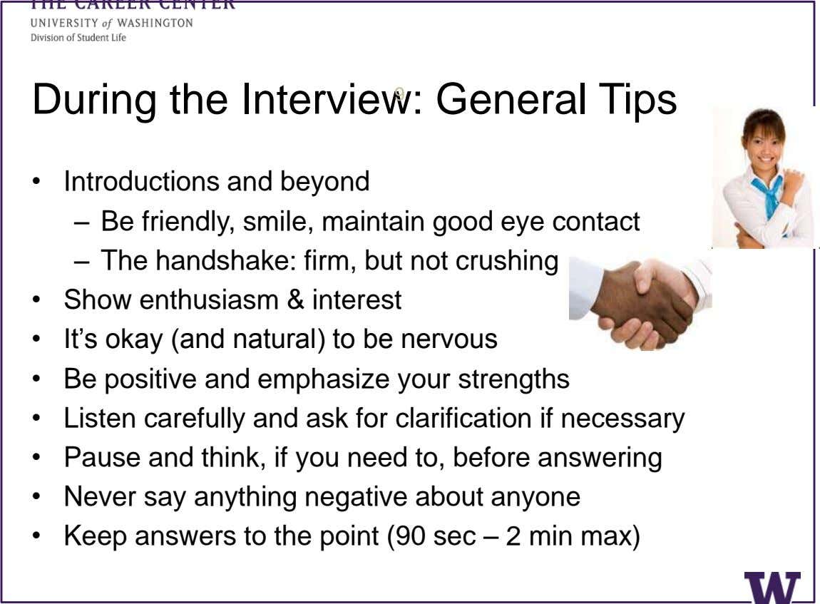 During the Interview: General Tips 9 • • • • • • • • Introductions and