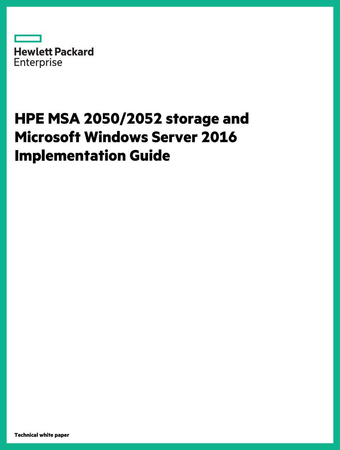 HPE MSA 2050/2052 storage and Microsoft Windows Server 2016 Implementation Guide Technical white paper