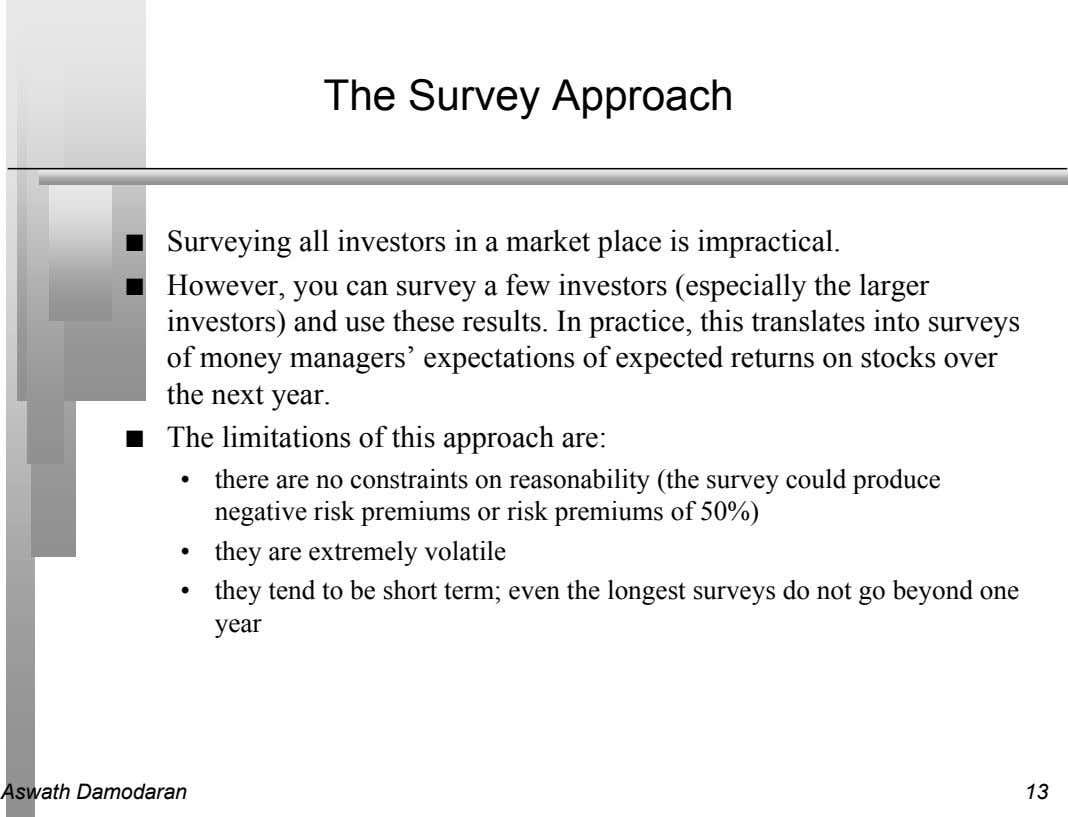 The Survey Approach n Surveying all investors in a market place is impractical. n However,